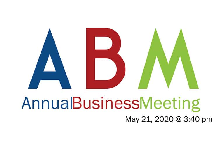 Annual Business Meeting - May 21, 2020 @ 3:40pm